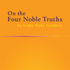 On the Four Noble Truths