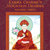 Karma Chakme's Mountain Dharma: Volume Three
