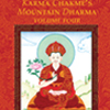 Karma Chakme's Mountain Dharma: Volume Four