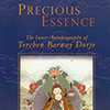 Precious Essence, The Inner Autobiography of Terchen Barway Dorje
